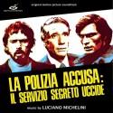 MICHELINI Luciano : LP La Polizia Accusa : Il Servizio Segreto Uccide
