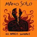 MANO SOLO : LPx2 Les Années Sombres (couleur)