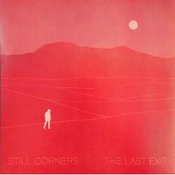 STILL CORNERS : LP The Last Exit