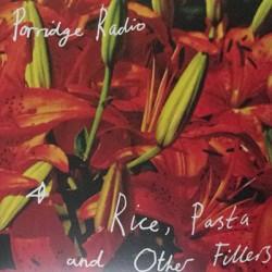 PORRIDGE RADIO : LP Rice, Pasta And Other Fillers