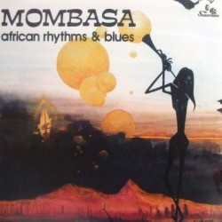 MOMBASA : LP African Rhythms & Blues