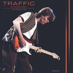 TRAFFIC : LP Off The Record Special - Live in Concert 1994