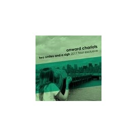 ONWARD CHARIOTS : Two Smiles And A Sight - 2011 Tour Exclusives