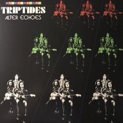 TRIPTIDES : LP Alter Echoes