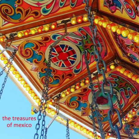 TREASURES OF MEXICO (the) : The Last Thing