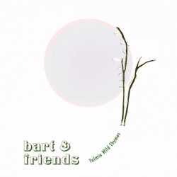 "BART & FRIENDS : 10""EP Tolmie Wild Thymes"
