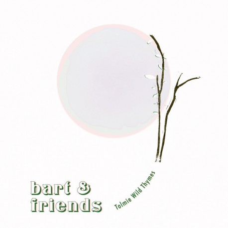 """BART & FRIENDS : 10""""EP Tolmie Wild Thymes"""