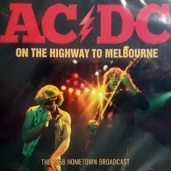 AC/DC : CD On The Highway To Melbourne The 1988 Hometown Broadcast