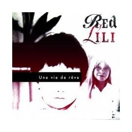 RED LILI : Une Vie De Rêve