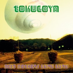 ACID MOTHERS TEMPLE / GURU GURU : LP Tokugoya