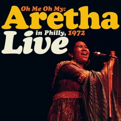 FRANKLIN Aretha : LPx2 Oh Me, Oh My : Live in Philadelphia 1972