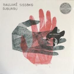 BALLAKE SISSOKO : LP Djourou