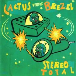 STEREO TOTAL : CD Cactus Versus Brezel