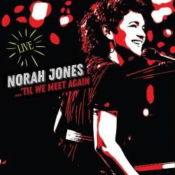 JONES Norah : LP ...'Til We Meet Again