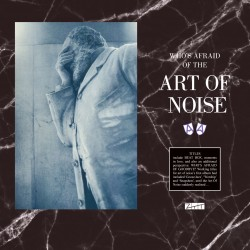 ART OF NOISE : LPx2 Who's Afraid Of The Art Of Noise