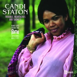 STATON Candi : LP Trouble, Heartaches And Sadness (The Lost Fame Sessions Masters)