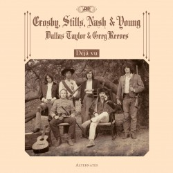 CROSBY, STILLS, NASH AND YOUNG : LP Déjà vu Alternates