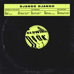 "DJANGO DJANGO : 12""EP The Glowing In The Dark Remixes"