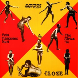FELA KUTI & THE AFRICAN 70 : LP Open & Close
