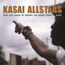 KASAI ALLSTARS : LP Black Ants Always Fly Together, One Bangle Makes No Sound