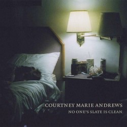 COURTNEY MARIE ANDREWS : LPx2 No Ones Slate Is Clean