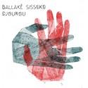 BALLAKE SISSOKO : CD Djourou