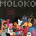 MOLOKO : LPx2 Things To Make And Do