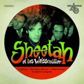 SHEETAH ET LES WEISSMÜLLER : I Need You EP