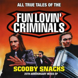 "FUN LOVIN CRIMINALS : 12""EP Scooby Snacks [25th Anniversary Mixed EP]"
