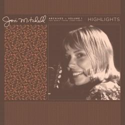 MITCHELL Joni : LP Joni Mitchell Archives, Vol. 1 (1963-1967) : Highlights