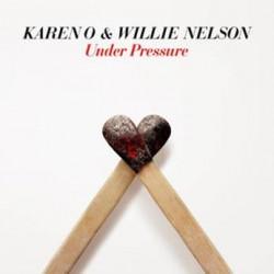KAREN O & WILLIE NELSON : Under Pressure