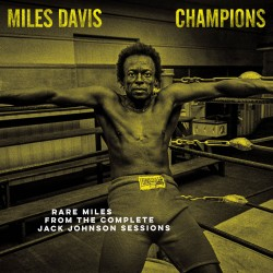 MILES DAVIS : LP Champions from the Complete Jack Johnson Sessions