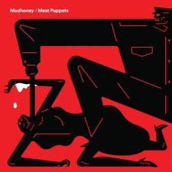 SPLIT MUDHONEY / MEAT PUPPETS