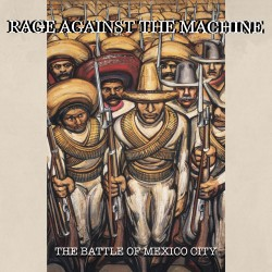 RAGE AGAINST THE MACHINE : LPx2 The Battle of Mexico City