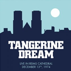 TANGERINE DREAM : LPx2 Live in Reims Cathedral