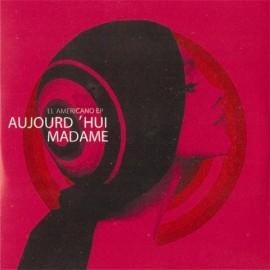 AUJOURD'HUI MADAME : El Americano EP