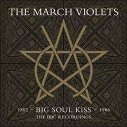 MARCH VIOLETS (the) : LPx2 Big Soul Kiss - The BBC Recordings