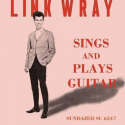 LINK WRAY : LP Sings And Plays Guitar
