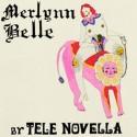 TELE NOVELLA : LP Merlynn Belle (colored)
