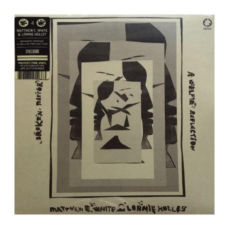 MATTHEW E. WHITE / HOLLEY Lonnie : LP Broken Mirror : A Selfie Reflection