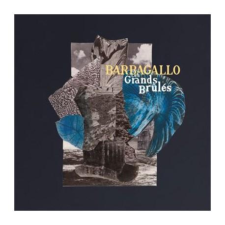 BARBAGALLO : LP Les Grands Brûlés Tarabust