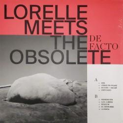 LORELLE  MEETS THE OBSOLETE : LP De Facto