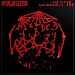KING GIZZARD AND THE LIZARD WIZARD : LPx2 Live In San Francisco '16