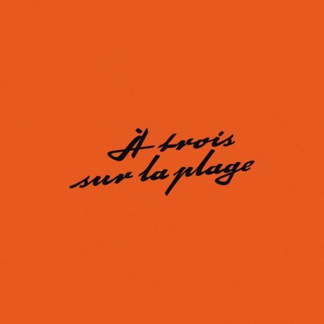 A TROIS SUR LA PLAGE : LP À Trois Sur La Plage