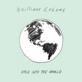 BRILLIANT COLORS : Walk Into The World
