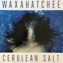 WAXAHATCHEE : LP Cerulean Salt