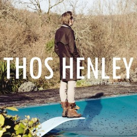THOS HENLEY : A Collection Of Early Recordings