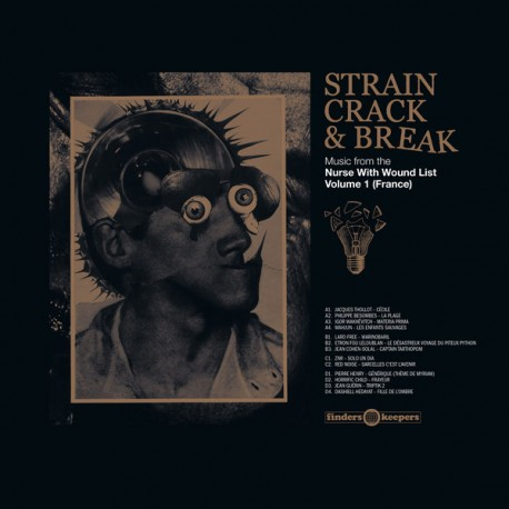 VARIOUS : LPx2 Strain, Crack & Break : Music From The Nurse With Wound List Volume 1 (France)