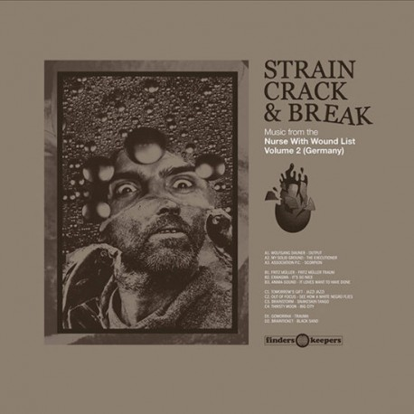 VARIOUS : LPx2 Strain, Crack & Break : Music From The Nurse With Wound List Volume Two (Germany)