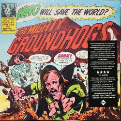 GROUNDHOGS : LP Who Will Save The World?